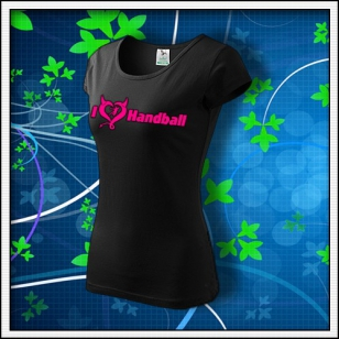 I Love Handball - dámske tričko s ružovou neónovou potlačou