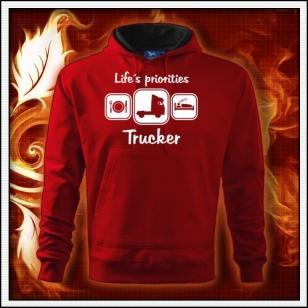 Life´s priorities - Trucker - červená mikina