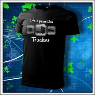 Life´s priorities - Trucker - unisex tričko reflexná potlač