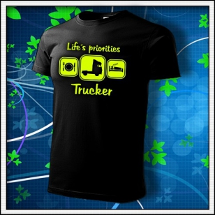 Life´s priorities - Trucker - unisex tričko so žltou neónovou potlačou