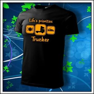 Life´s priorities - Trucker - unisex tričko s oranžovou neónovou potlačou