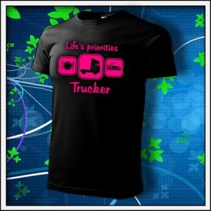 Life´s priorities - Trucker - unisex tričko s ruovou neónovou potlačou