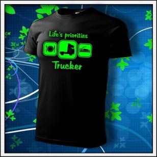 Life´s priorities - Trucker - unisex tričko so zelenou neónovou potlačou