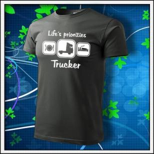 Life´s priorities - Trucker - tmavá bridlica