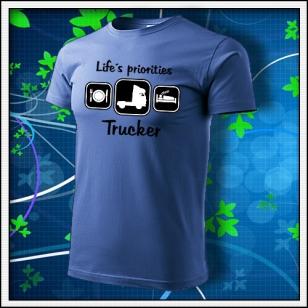 Life´s priorities - Trucker - svetlomodré