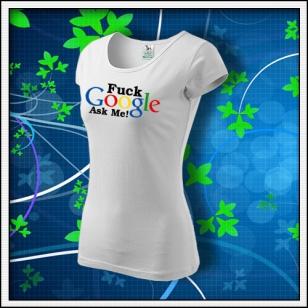 VÝPREDAJ !!! - 1 ks F*ck Google Ask Me - dámske biele S