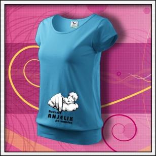 Budem anjelik 03 - tyrkysové tričko pre tehotné s vtipnou potlačou