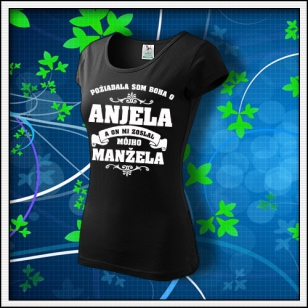 Požiadala som Boha o Anjela a on mi zoslal mojho manžela - dámske tričko čierne