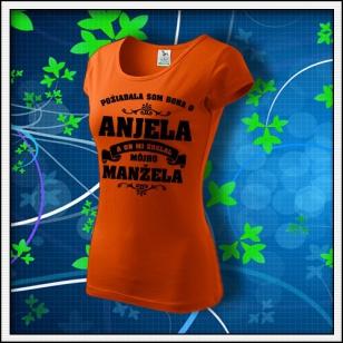 Požiadala som Boha o Anjela a on mi zoslal mojho manžela - dámske tričko oranžové