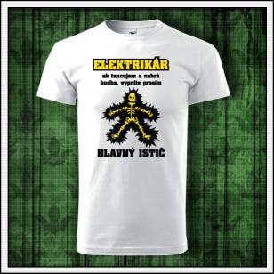 Vtipné tričko pre elektrikára vhodné ako vtipný darček k narodeninám