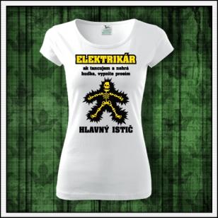 Dámske vtipné tričko pre elektrikárku,vtipný darček pre elektrikára
