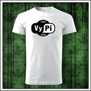 tričko vypi si, tričko ľúbim vypiť, vtipné tričko s potlačou alkohol, vtipné tričko vypi zone, vtipné darčeky alkohol