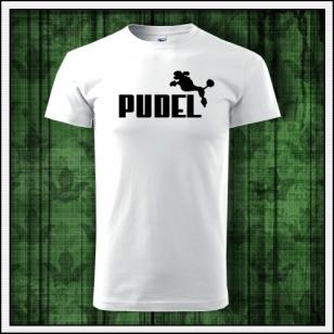Vtipné tričko Pudel, vtipné tričko s potlačou Pudel, vtipné tričká Pudel, vtipné tričká, vtipné darčeky