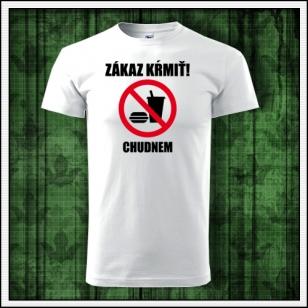 Originálne tričko Zákaz kŕmiť chudnem ako vtipný darček pre muža a ženu.