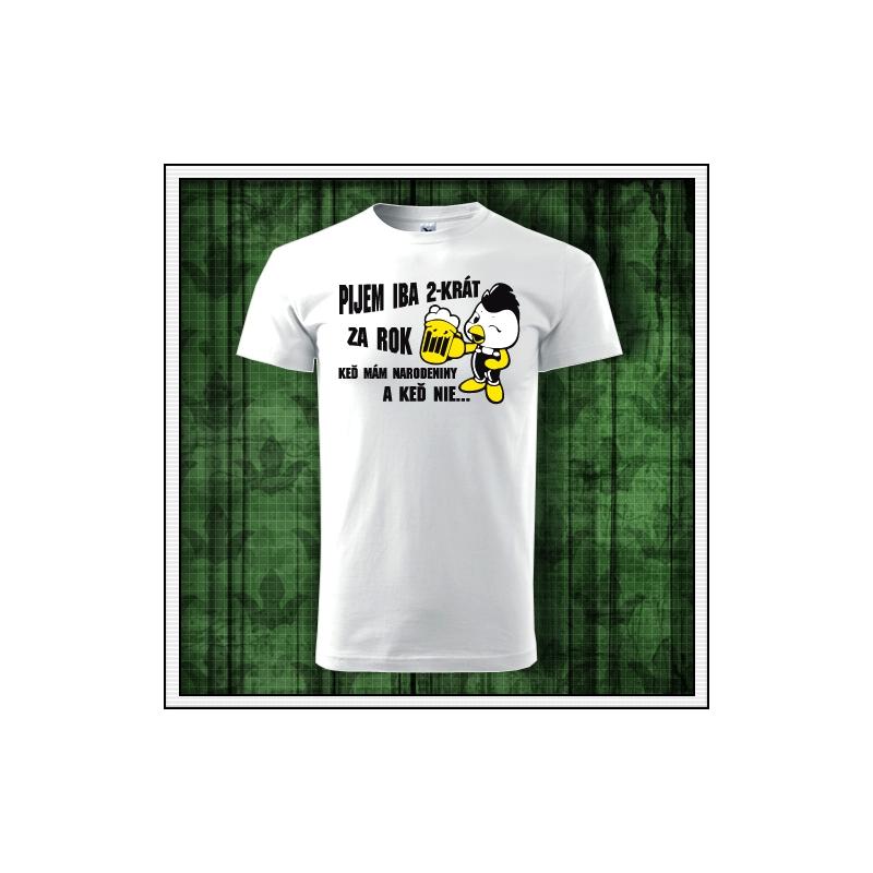 Vtipné alkoholické tričko k narodeninám Pijem iba 2-krat ako vtipné darčeky pre muža