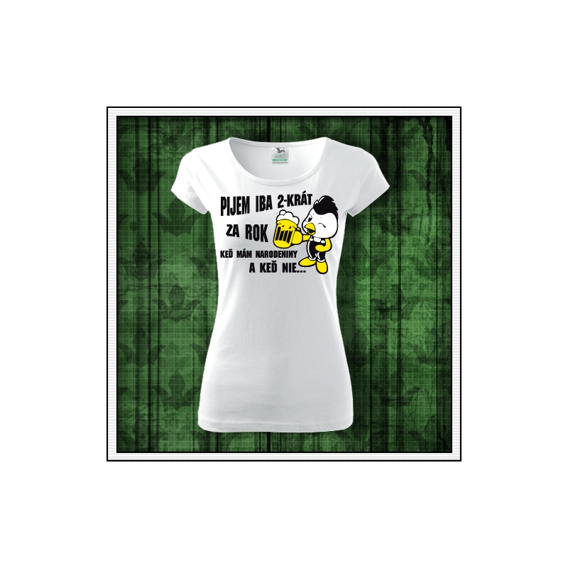 Vtipné alkoholické tričko k narodeninám Pijem iba 2-krat ako vtipný darček pre ženu