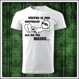 Vtipné narodeninové tričko Všetko je pod kontrolou ako vtipné darčeky k narodeninám