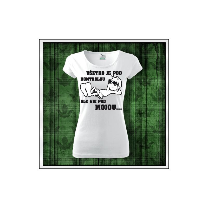 Vtipné dámske narodeninové tričko Všetko je pod kontrolou ako vtipné darčeky k narodeninám