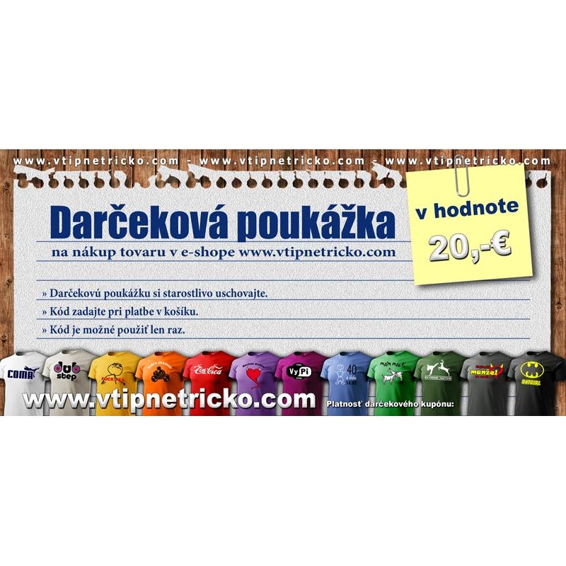 Darčeková poukážka v cene 20,€ na nákup vtipné darčeky a vtipné tričká s potlačou