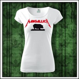 Dámske vtipné tričko Mangallica paródia na Metallica humorné darčeky pre ženy