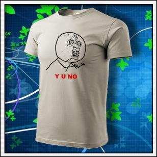 Meme Y U NO - ľadovosivé