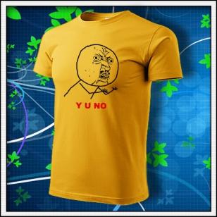 Meme Y U NO - žlté