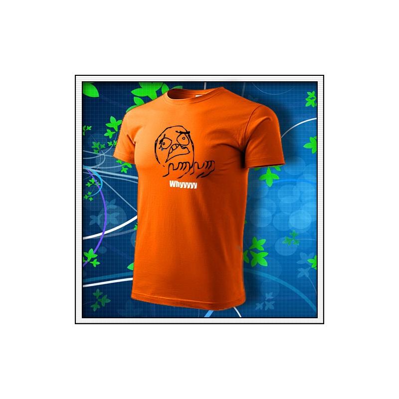 Meme Whyyyyy - oranžové