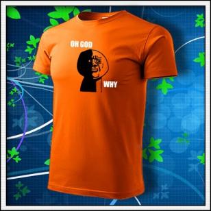 Meme Oh God Why - oranžové