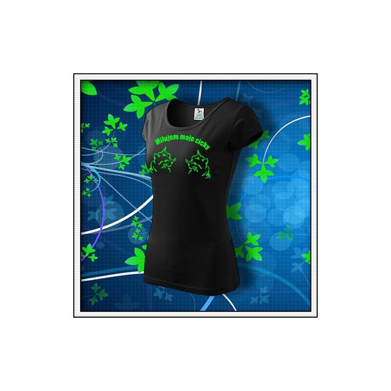 Milujem moje cicky - dámske tričko so zelenou neónovou potlačou