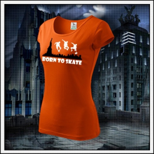 Born to Skate - dámske oranžové