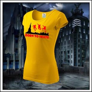 Born to Skate - dámske žlté