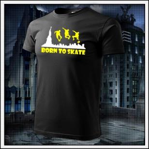 Born to Skate - čierne