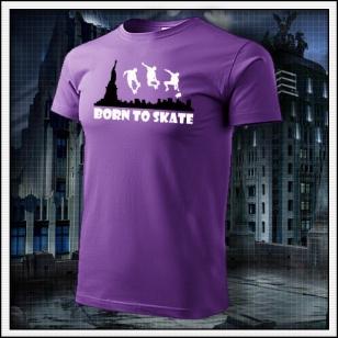 Born to Skate - fialové