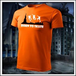 Born to Skate - oranžové