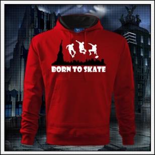 Born to Skate - červená mikina