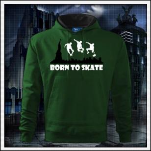 Born to Skate - fľaškovozelená mikina
