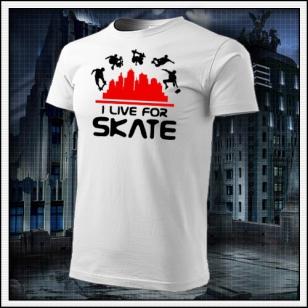 I Live For Skate - biele