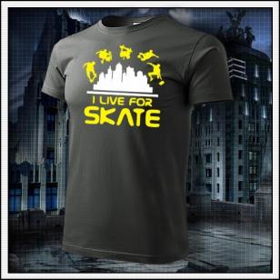 I Live For Skate - tmavá bridlica