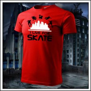 I Live For Skate - červené