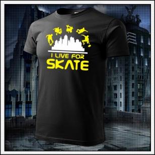I Live For Skate - čierne