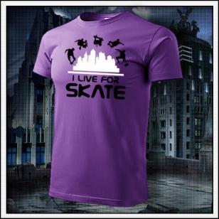 I Live For Skate - fialové