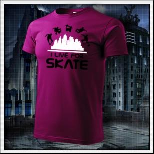 I Live For Skate - fuchsia red