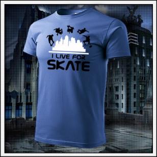 I Live For Skate - svetlomodré