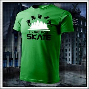 I Live For Skate - trávovozelené