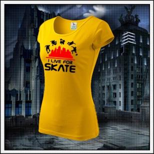 I Live For Skate - dámske žlté