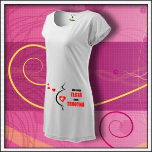Nie som Tlstá, som Tehotná - biele tričko / šaty