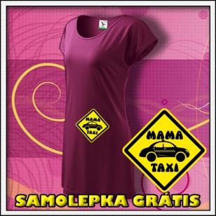 Mama Taxi - fuchsiové tričko / šaty + SAMOLEPKA