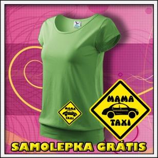 Mama Taxi - hráškovozelené + SAMOLEPKA