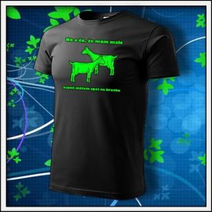 No a čo, že mám malé kozy - unisex so zelenou neónovou potlačou