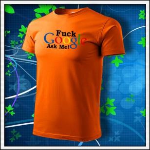 F*ck Google Ask Me - oranžové